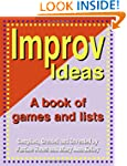 Improv Ideas: A Book of Games and Lis...