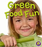 Green Food Fun, Lisa Bullard, 0736853812