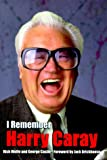 I Remember Harry Caray, George Castle and Rich Wolfe, 1582610401