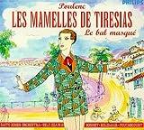 Poulenc: Les mamelles de Tirésias / Le Bal masqué