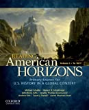 Reading American Horizons : U. S. History in a Global Context, Volume I: To 1877, Schaller, Michael and Schulzinger, Robert, 0199768498