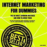 Internet Marketing for Dummies. The 66 Most Common Mistakes and How to Avoid Them.: 66 Tips for Mastering Online Marketing. The Guide to SEO, PPC, Email Marketing, Copywriting and so Much More.