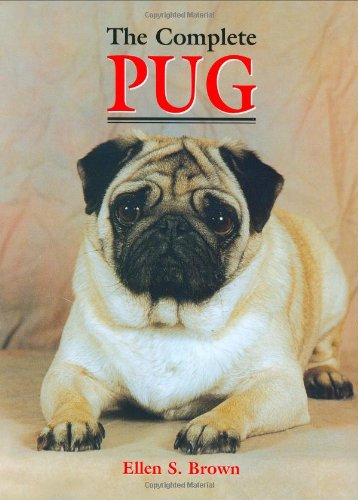 The Complete Pug (Book of the Breed S) Ellen S. Brown
