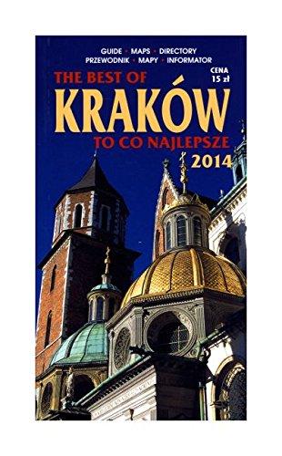Krakow. To co najlepsze. Wersja angielsko-polska Krakow. To co najlepsze. Wersja angielsko-polska