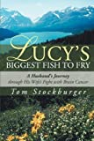 Lucy's Biggest Fish to Fry, Tom Stockburger, 1475997736