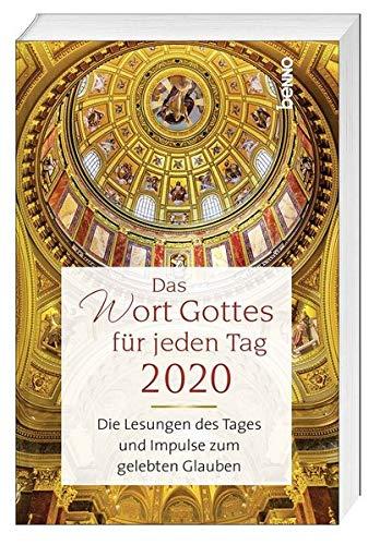 Das Wort Gottes Für Jeden Tag 2020  Die Lesungen Des Tages Und Impulse Zum Gelebten Glauben
