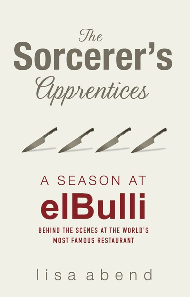 The Sorcerer's Apprentices: A Season at El Bulli pdf