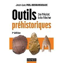 Outils Préhistoriques: de l'Éclat À la Flèche 7e Éd.