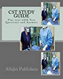 CST Study Guide: Plus over 1000 Questions and