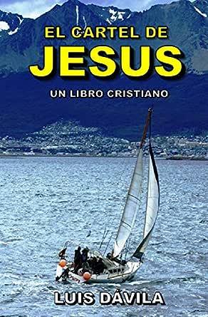 El cartel de Jesús (Un libro cristiano nº 14) eBook: Luis ...