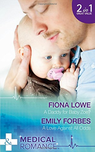 book cover of A Daddy for Baby Zoe? / A Love Against All Odds