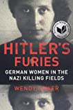 """Hitler's Furies - German Women in the Nazi Killing Fields"" av Wendy Lower"