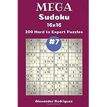 Mega Sudoku Puzzles -200 Hard to Expert 16x16 vol. 7