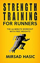 Strength Training for Runners - The 30 Minute Workout With Free Weights