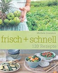 frisch + schnell: 120 Rezepte von Cranston Michele (2010) Broschiert