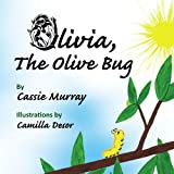 Olivia, the Olive Bug, Cassie Murray, 1441519661