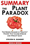 #10: SUMMARY Of The Plant Paradox: The Hidden Dangers in Healthy Foods That Cause Disease and Weight Gain By Dr. Steven Gundry
