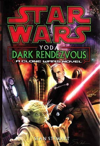Star Wars: Yoda - Dark Rendezvous (A Clone Wars Novel) - Book  of the Star Wars Legends