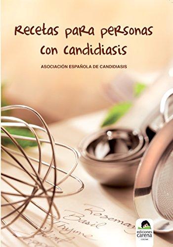 Recetas para personas con candidiasis (Ensayo) (Spanish Edition) (Best Antifungals For Systemic Candida)