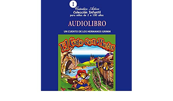 Amazon.com: El gato con botas [Puss in Boots]: Un cuento de los Hermanos Grimm (Audible Audio Edition): Charles Perrault Leclerc, uncredited, ...