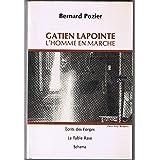 Gatien Lapointe/L'homme en marche