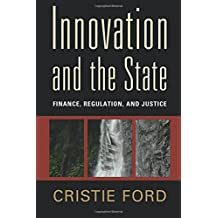 Innovation and the State: Finance, Regulation, and Justice
