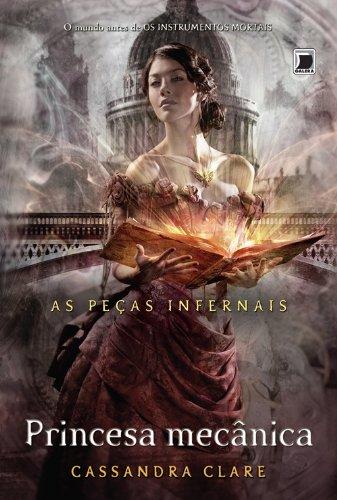 Princesa Mecânica - Série as Peças Infernais. Volume 3 [Versão econômica]