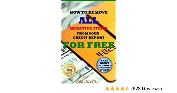 How to remove all negative items from your credit report kindle how to remove all negative items from your credit report kindle edition by riki roash professional technical kindle ebooks amazon fandeluxe Gallery