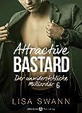 attractive bastard 6 der unwiderstehliche milliard?r german edition