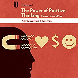 Key Takeaways & Analysis of The Power of Positive Thinking by Norman Vincent Peale