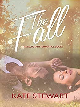 The Fall (The Reluctant Romantics Book 1) by [Stewart, Kate]