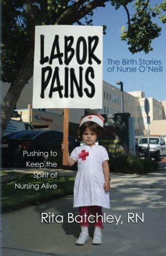 Labor Pains: Pushing to Keep the Spirit of Nursing Alive PDF
