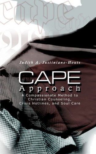Download Cape Approach: A Compassionate Method to Christian Counseling, Crisis Hotlines, and Soul Care pdf epub