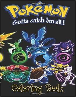 Pokemon Go Gotta Catch Em All Children S Coloring Book