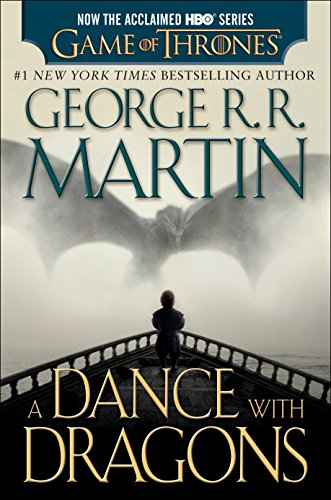 A Dance with Dragons (HBO Tie-in Edition): A Song of Ice and Fire: Book Five: A Novel (Ice Hbo In And Fire A Tie Song Of)