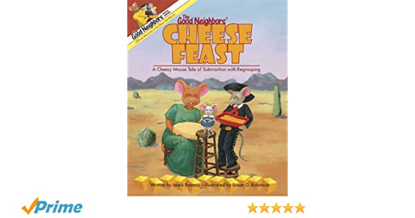 Amazon.com: The Good Neighbors' Cheese Feast: A Cheesy Mouse Tale ...
