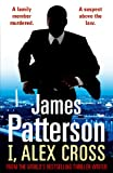Front cover for the book I, Alex Cross by James Patterson