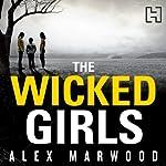 The Wicked Girls   Alex Marwood