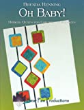 img - for Oh Baby! Modern Quilts for Children of All Ages book / textbook / text book