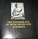 The Wonderland Of Music Boxes And Automata