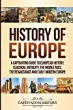 History of Europe: A Captivating Guide to European