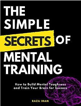 Amazon the simple secrets of mental training how to build the simple secrets of mental training how to build mental toughness and train your brain fandeluxe Gallery