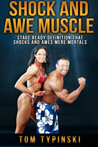 """Download Shock And Awe Muscle: Get Stage Ready Definition and A Body That """"Shocks And Awes"""" Mere Mortals ebook"""