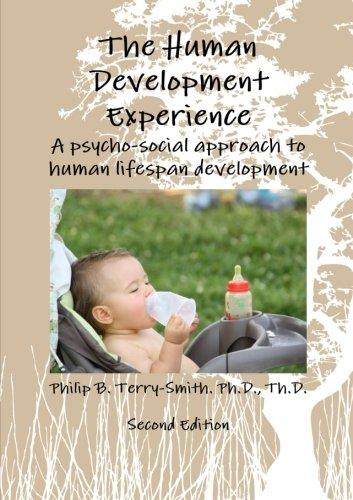 The Human Development Experience: A Psycho-Social Approach to Human Lifespan Development
