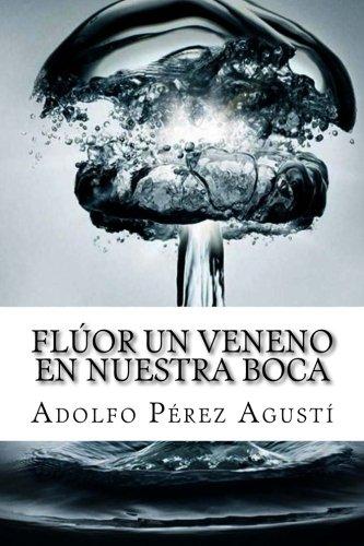 fluor-un-veneno-en-nuestra-boca-tratamiento-natural-volume-62-spanish-edition