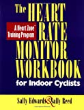 img - for The Heart Rate Monitor Workbook for Indoor Cyclists: A Heart Zone Training Program book / textbook / text book