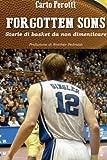 Forgotten Sons: Storie di basket da non dimenticare