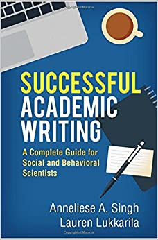 Successful Academic Writing: A Complete Guide for Social and Behavioral Scientists