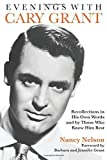 Evenings With Cary Grant: Recollections in His Own Words and by Those Who Knew Him Best by Nancy Nelson (2012-08-01)