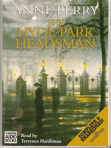The Hyde Park Headsman: Complete & Unabridged
